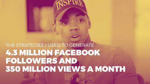 Breaks down the strategies he used to generate 4.3 million followers and 350 million views per month organically | The strategies I used to generated 4.3 million Facebook followers and 350 million views a month 100% organically
