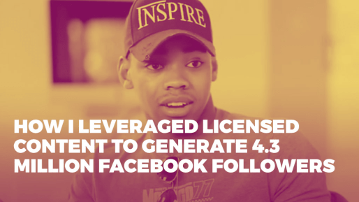 Breaks down the strategies he used to generate 4.3 million followers and 350 million views per month organically | How I leveraged licensed content to generate 4.3 million Facebook followers