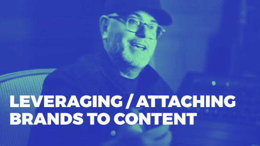 How to build massive brands through content | Leveraging/attaching brands to content