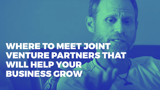 Explains how to leverage joint venture partners to drive millions in sales | Where to Meet Joint Venture Partners that will Help your Business Grow