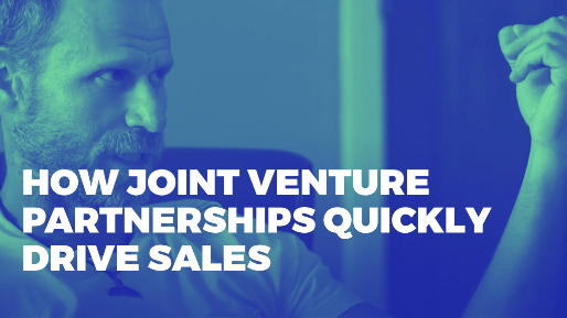 Explains how to leverage joint venture partners to drive millions in sales | How Joint Venture Partnerships Quickly Drive Sales