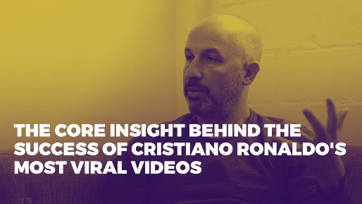 Breaks down how is company consistently creates viral videos with billions of views | The core insight behind the success of Cristiano Ronaldo's most viral videos