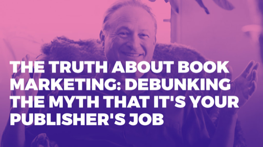 How I've generated 5 billion dollars in book sales  | The truth about book marketing: Debunking the myth that it's your publisher's job
