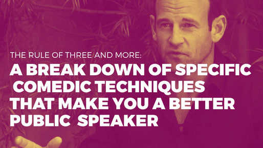 Breaks down how to use comedy to be a better public speaker | The rule of three and more: A break down of specific comedic techniques that make you a better public speaker