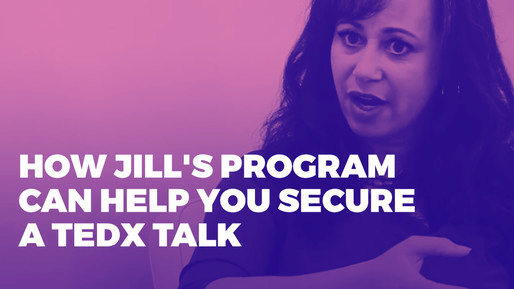 Explains how to leverage public speaking to boost your career | How Jill's program can help you secure a TedX talk