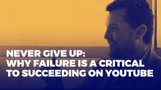 How to generate millions of monthly views on YouTube | Never give up: Why failure is a critical to succeeding on YouTube