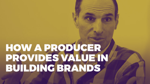 The Alchemy of Success | How a producer provides value in building brands