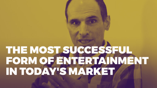 The Alchemy of Success | The most successful form of entertainment in today's market