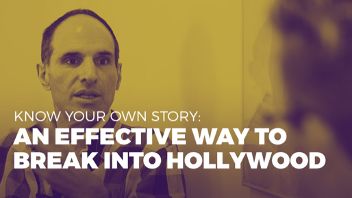 The Alchemy of Success | Know your own story: An effective way to break into Hollywood