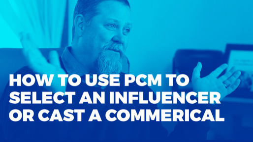Why PIXAR, Bill Clinton, and NASA all swear by the Process Communication Model (PCM)  | How to use PCM to select an influencer or cast a commerical